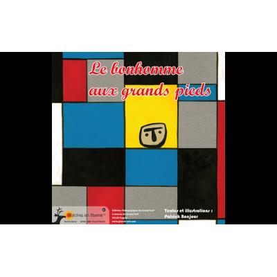 LE BONHOMME AUX GRANDS PIEDS - Histoires en liberté