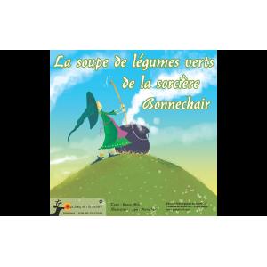 LA SOUPE DE LÉGUMES VERTS DE LA SORCIÈRE BONNECHAIR