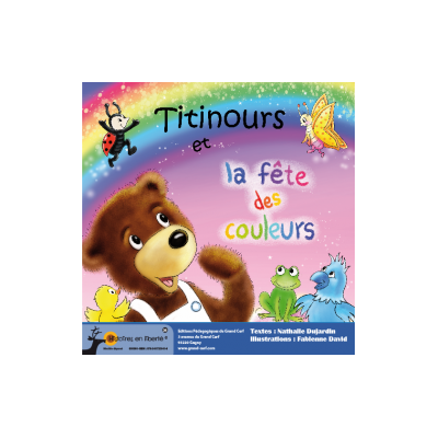 Les histoires en liberté - Titinours et la fête des couleurs